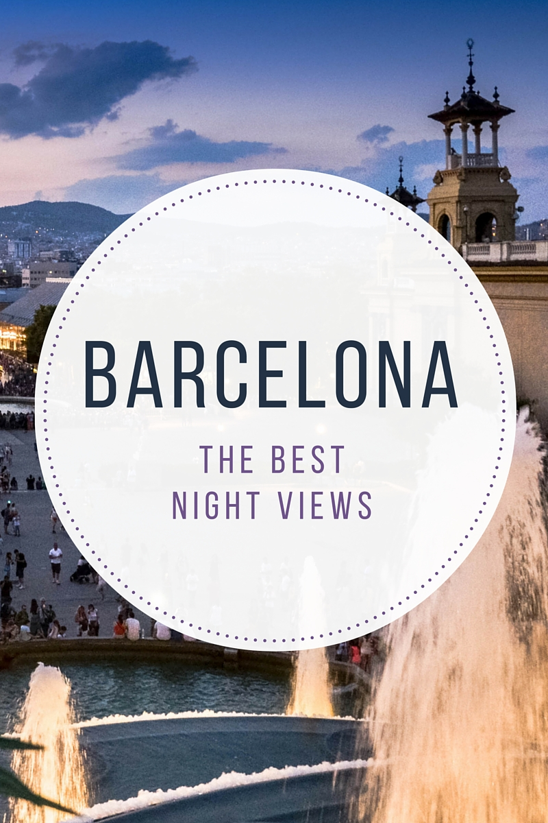 The best night views of Barcelona - from travel blog: http://Epepa.eu