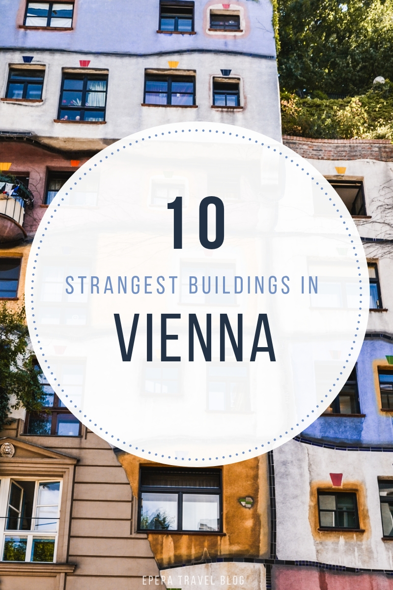 Top 10 strangest buildings in Vienna, Austria - from travel blog: http:/Epepa.eu