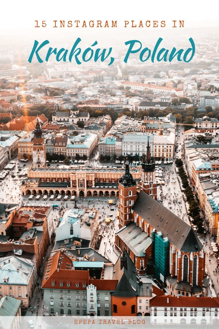Top 15 most instagrammable places in Kraków, Poland | Epepa Travel Blog